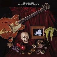 Team Ghost - Dead Film Star [EP]